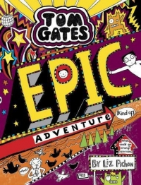 Tom Gates - Book 13 - Epic Adventure (Kind Of)