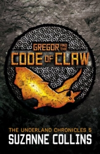 The Underland Chronicles book 5 - Gregor and the Code of Claw