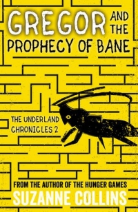 The Underland Chronicles book 2 - Gregor and the Prophecy of Bane