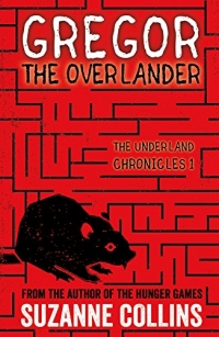 The Underland Chronicles book 1 - Gregor the Overlander