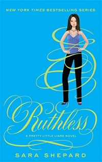 Ruthless - Pretty Little Liars - book 10