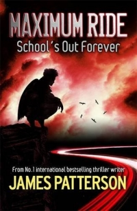 School's Out Forever - Maximum Ride - book 2