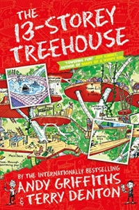 The 13-Storey Treehouse - The Treehouse Books - Book 1