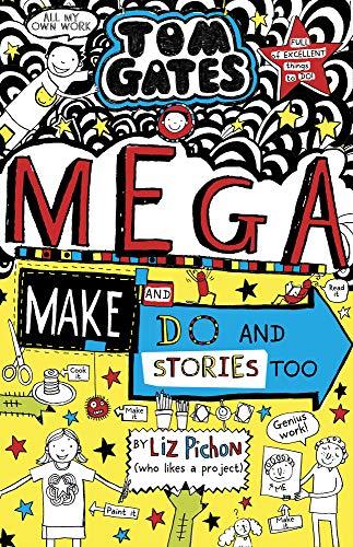 Tom Gates book 16 - Tom Gates: Mega Make and Do (and Stories Too!)