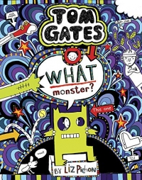 Tom Gates book 15 - What Monster?