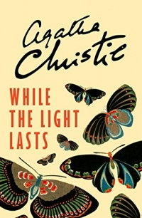 Hercule Poirot book 41 - While the Light Lasts
