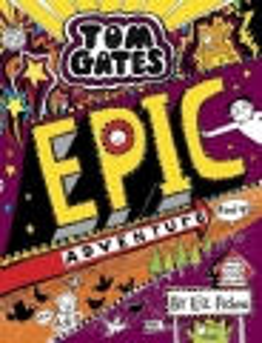 Tom Gates - Book 13 - Epic Adventure (Kind Of)