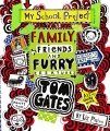 Family, Friends and Furry Creatures - Tom Gates book 12