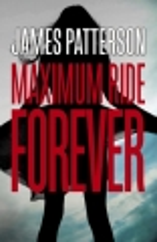 Maximum Ride Forever - Maximum Ride - book 9