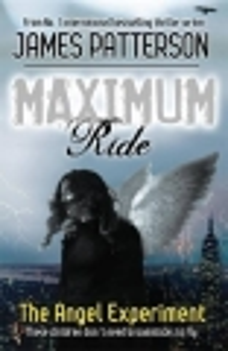 The Angel Experiment - Maximum Ride - book 1