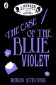 The Case of the Blue Violet - A Murder Most Unladylike Mini Mystery