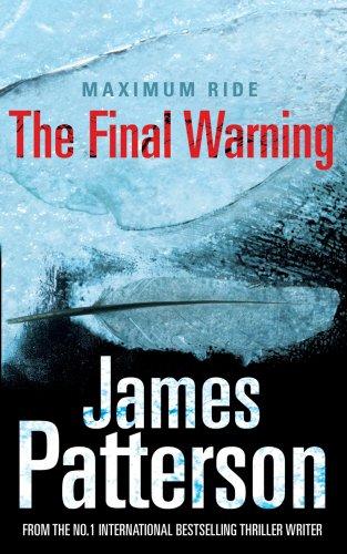 The Final Warning - Maximum Ride - book 4